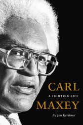 Carl Maxey: A Fighting Life. The new biography by Jim Kershner